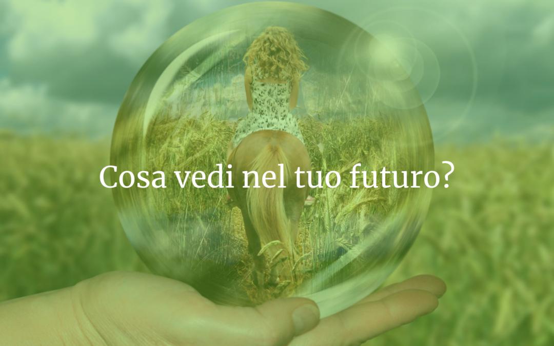 Cosa vedi nel tuo futuro?