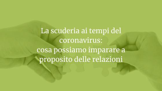 La scuderia ai tempi del Coronavirus: cosa possiamo imparare a proposito di relazioni